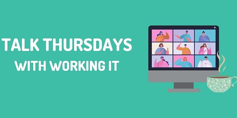 Talk Thursdays With Working It