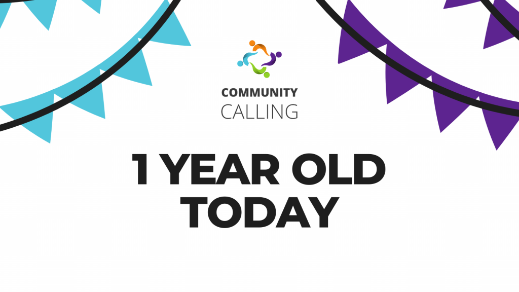 Community Calling is officially one year old