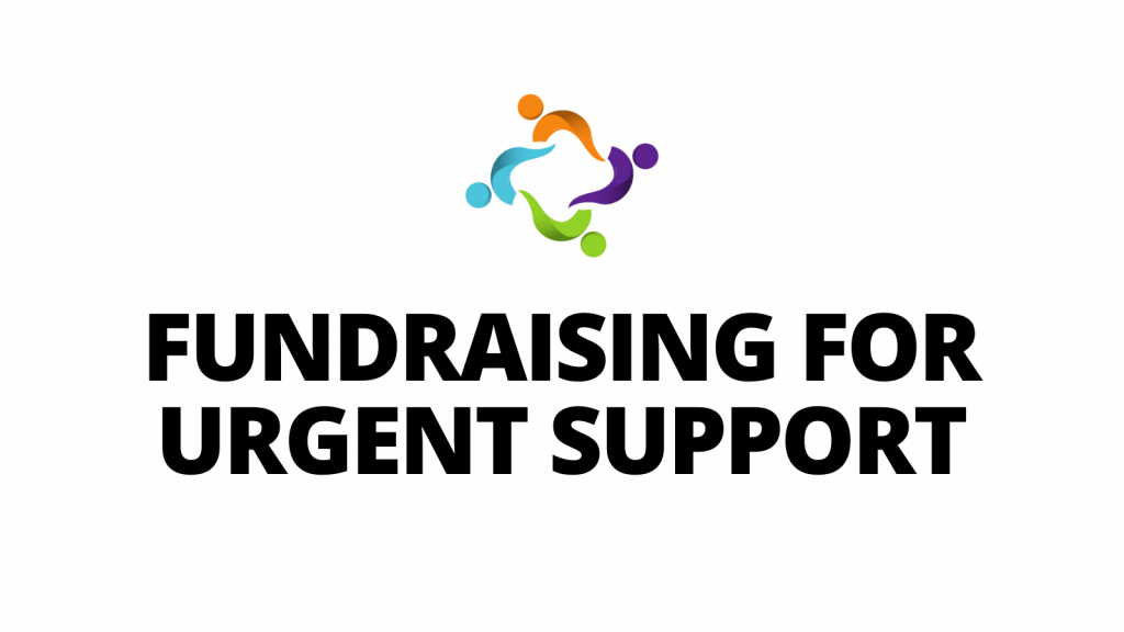 FUNDRAISING FOR URGENT SUPPORT